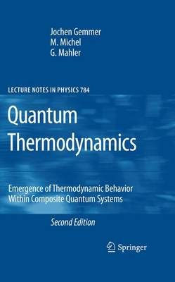 Quantum Thermodynamics: Emergence of Thermodynamic Behavior Within Composite Quantum Systems - Lecture Notes in Physics 784 (Paperback)