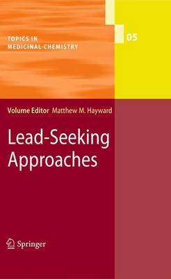 Lead-Seeking Approaches - Topics in Medicinal Chemistry 5 (Paperback)