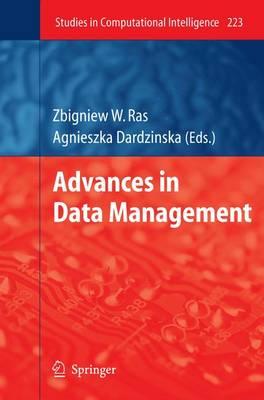 Advances in Data Management - Studies in Computational Intelligence 223 (Paperback)