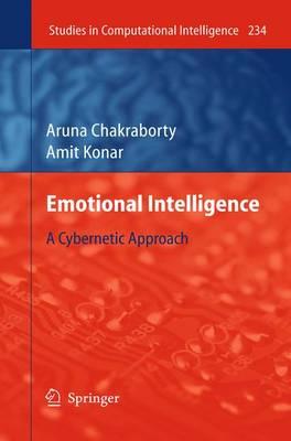 Emotional Intelligence: A Cybernetic Approach - Studies in Computational Intelligence 234 (Paperback)