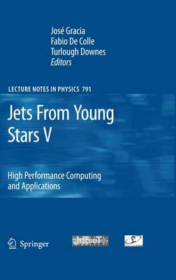 Jets From Young Stars V: High Performance Computing and Applications - Lecture Notes in Physics 791 (Paperback)