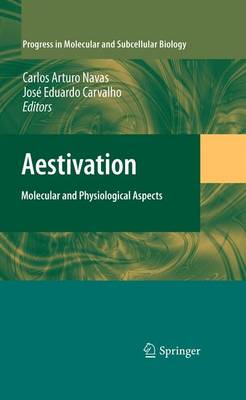 Aestivation: Molecular and Physiological Aspects - Progress in Molecular and Subcellular Biology 49 (Paperback)