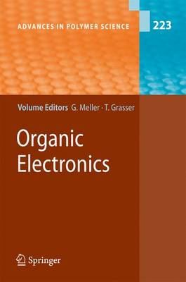 Organic Electronics - Advances in Polymer Science 223 (Paperback)