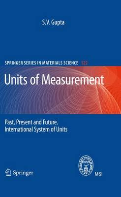 Units of Measurement: Past, Present and Future. International System of Units - Springer Series in Materials Science 122 (Paperback)