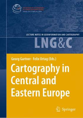 Cartography in Central and Eastern Europe: Selected Papers of the 1st ICA Symposium on Cartography for Central and Eastern Europe - Lecture Notes in Geoinformation and Cartography (Paperback)
