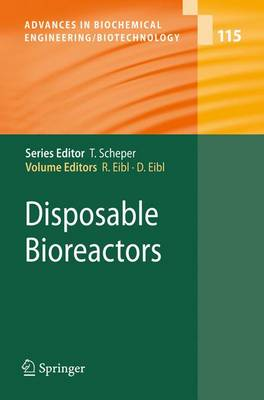Disposable Bioreactors - Advances in Biochemical Engineering/Biotechnology 115 (Paperback)