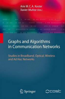 Graphs and Algorithms in Communication Networks: Studies in Broadband, Optical, Wireless and Ad Hoc Networks - Texts in Theoretical Computer Science. An EATCS Series (Paperback)