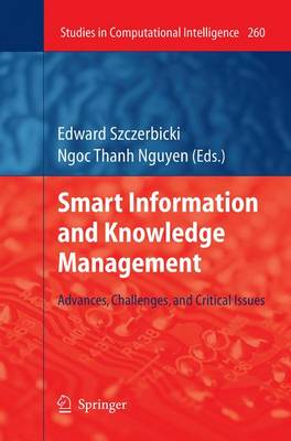 Smart Information and Knowledge Management: Advances, Challenges, and Critical Issues - Studies in Computational Intelligence 260 (Paperback)