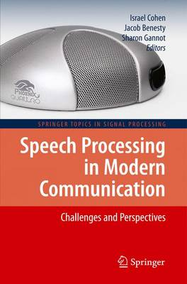 Speech Processing in Modern Communication: Challenges and Perspectives - Springer Topics in Signal Processing 3 (Paperback)