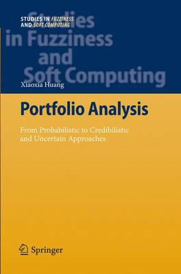 Portfolio Analysis: From Probabilistic to Credibilistic and Uncertain Approaches - Studies in Fuzziness and Soft Computing 250 (Paperback)