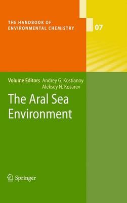 The Aral Sea Environment - The Handbook of Environmental Chemistry 7 (Paperback)