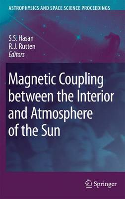 Magnetic Coupling between the Interior and Atmosphere of the Sun - Astrophysics and Space Science Proceedings (Paperback)