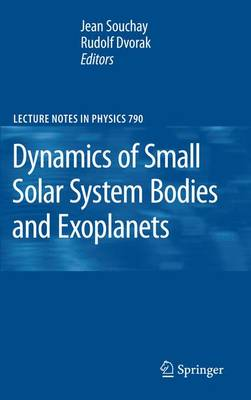 Dynamics of Small Solar System Bodies and Exoplanets - Lecture Notes in Physics 790 (Paperback)