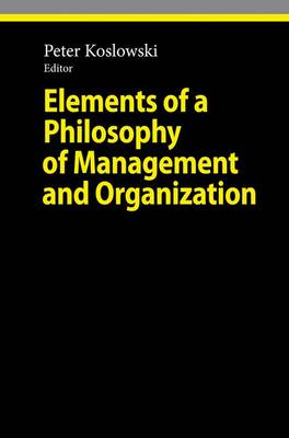 Elements of a Philosophy of Management and Organization - Ethical Economy (Paperback)