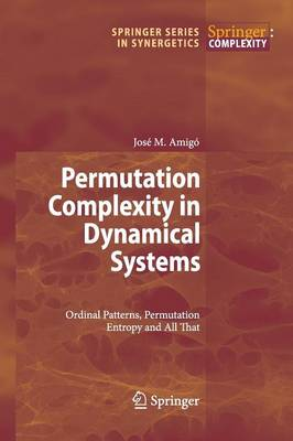 Permutation Complexity in Dynamical Systems: Ordinal Patterns, Permutation Entropy and All That - Springer Series in Synergetics (Paperback)