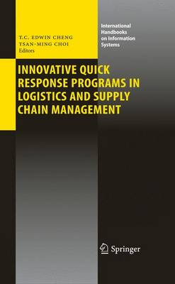 Innovative Quick Response Programs in Logistics and Supply Chain Management - International Handbooks on Information Systems (Paperback)