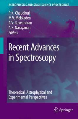 Recent Advances in Spectroscopy: Theoretical,  Astrophysical and Experimental Perspectives - Astrophysics and Space Science Proceedings (Paperback)