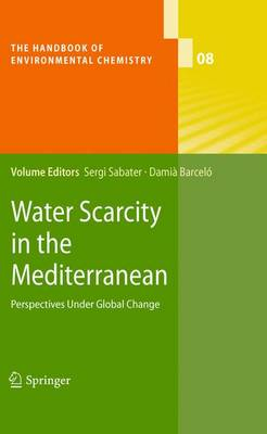 Water Scarcity in the Mediterranean: Perspectives Under Global Change - The Handbook of Environmental Chemistry 8 (Paperback)