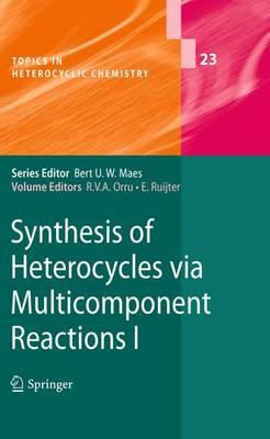 Synthesis of Heterocycles via Multicomponent Reactions I - Topics in Heterocyclic Chemistry 23 (Paperback)
