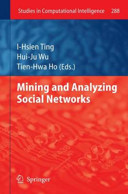 Mining and Analyzing Social Networks - Studies in Computational Intelligence 288 (Paperback)