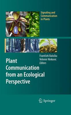 Plant Communication from an Ecological Perspective - Signaling and Communication in Plants (Paperback)
