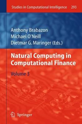 Natural Computing in Computational Finance: Volume 3 - Studies in Computational Intelligence 293 (Paperback)
