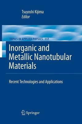 Inorganic and Metallic Nanotubular Materials: Recent Technologies and Applications - Topics in Applied Physics 117 (Paperback)