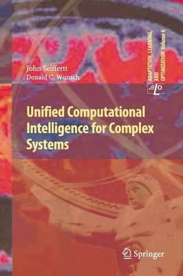 Unified Computational Intelligence for Complex Systems - Adaptation, Learning, and Optimization 6 (Paperback)
