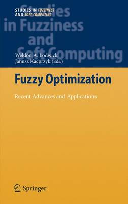 Fuzzy Optimization: Recent Advances and Applications - Studies in Fuzziness and Soft Computing 254 (Paperback)