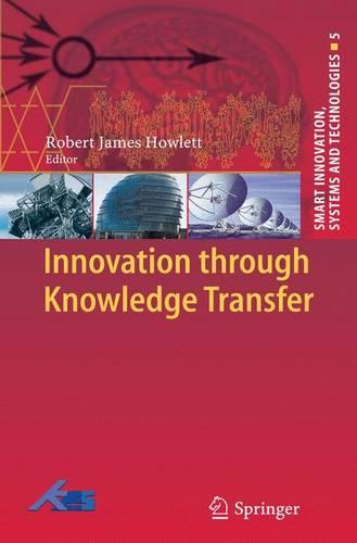 Innovation through Knowledge Transfer - Smart Innovation, Systems and Technologies 5 (Paperback)