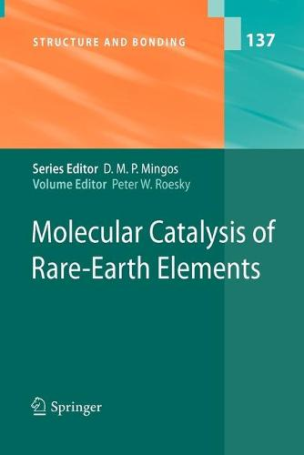 Molecular Catalysis of Rare-Earth Elements - Structure and Bonding 137 (Paperback)