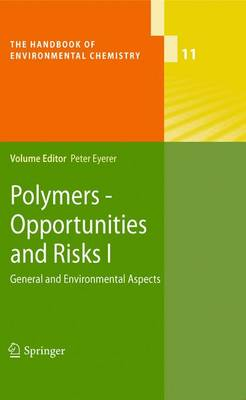 Polymers - Opportunities and Risks I: General and Environmental Aspects - The Handbook of Environmental Chemistry 11 (Paperback)