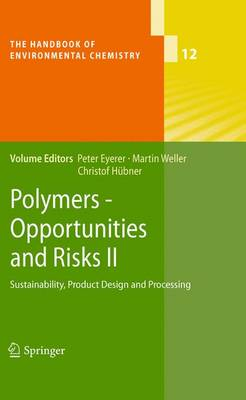 Polymers - Opportunities and Risks II: Sustainability, Product Design and Processing - The Handbook of Environmental Chemistry 12 (Paperback)
