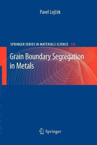 Grain Boundary Segregation in Metals - Springer Series in Materials Science 136 (Paperback)