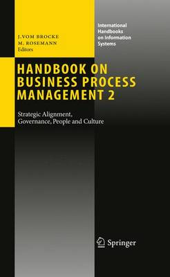 Handbook on Business Process Management 2: Strategic Alignment, Governance, People and Culture - International Handbooks on Information Systems (Paperback)