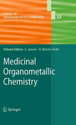 Medicinal Organometallic Chemistry - Topics in Organometallic Chemistry 32 (Paperback)