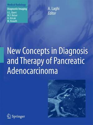 New Concepts in Diagnosis and Therapy of Pancreatic Adenocarcinoma - Diagnostic Imaging (Paperback)