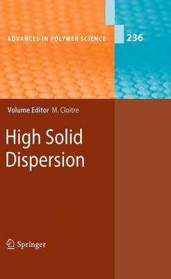 High Solid Dispersions - Advances in Polymer Science 236 (Paperback)