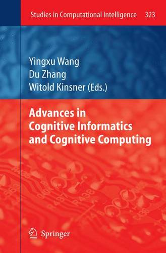 Advances in Cognitive Informatics and Cognitive Computing - Studies in Computational Intelligence 323 (Paperback)