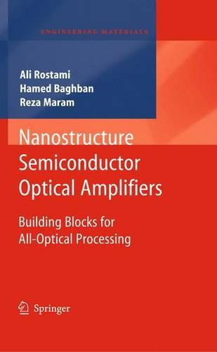 Nanostructure Semiconductor Optical Amplifiers: Building Blocks for All-Optical Processing - Engineering Materials (Paperback)