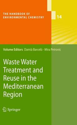 Waste Water Treatment and Reuse in the Mediterranean Region - The Handbook of Environmental Chemistry 14 (Paperback)