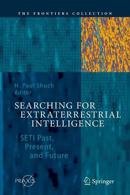 Searching for Extraterrestrial Intelligence: SETI Past, Present, and Future - The Frontiers Collection (Paperback)