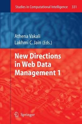 New Directions in Web Data Management 1 - Studies in Computational Intelligence 331 (Paperback)