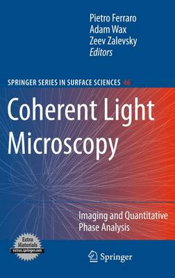 Coherent Light Microscopy: Imaging and Quantitative Phase Analysis - Springer Series in Surface Sciences 46 (Paperback)