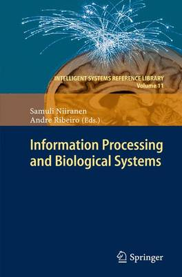 Information Processing and Biological Systems - Intelligent Systems Reference Library 11 (Paperback)