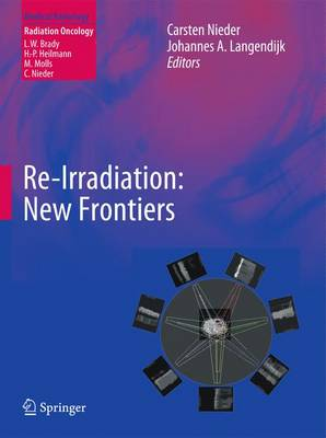 Re-irradiation: New Frontiers - Radiation Oncology (Paperback)