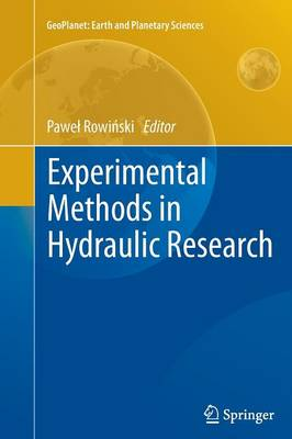 Experimental Methods in Hydraulic Research - GeoPlanet: Earth and Planetary Sciences (Paperback)