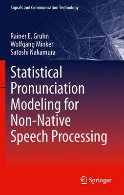 Statistical Pronunciation Modeling for Non-Native Speech Processing - Signals and Communication Technology (Paperback)