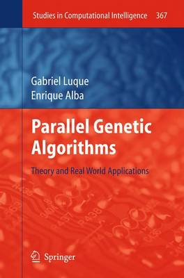 Parallel Genetic Algorithms: Theory and Real World Applications - Studies in Computational Intelligence 367 (Paperback)