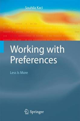 Working with Preferences: Less Is More - Cognitive Technologies (Paperback)